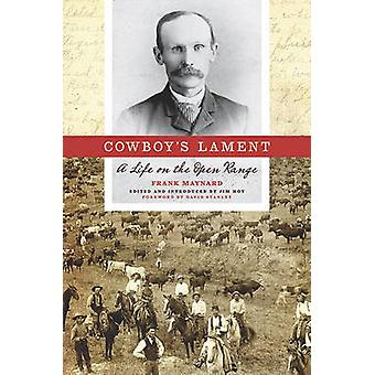 Cowboy's Lament - A Life on the Open Range by Frank Maynard - Jim Hoy