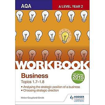 AQA A-Level Business Workbook 3 - Topics 1.7-1.8 - Workbook 3 - topics