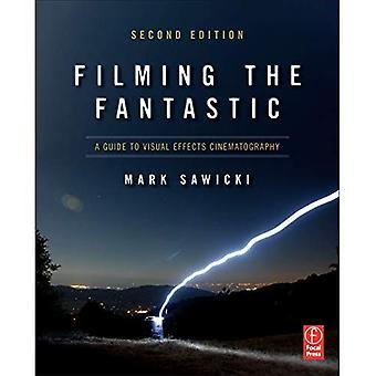 Filma fantastiskt: en Guide till Visual effekter filmkonst