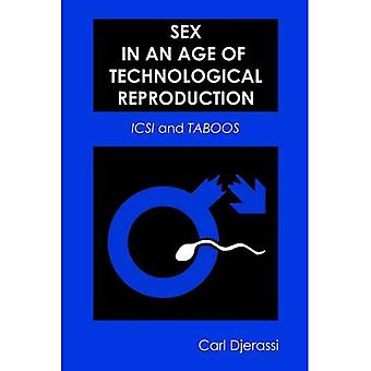 Sex in an Age of Technological Reproduction: ICSI and Taboos