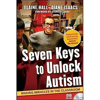 7 clés pour déverrouiller le monde de l'autisme: faire des Miracles dans la salle de classe