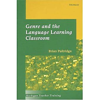 Genre and the Language Learning Classroom (Michigan Teacher Training) (Michigan Teacher Training)