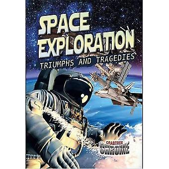 Space Exploration: Triumphs and Tragedies (Crabtree Chrome)