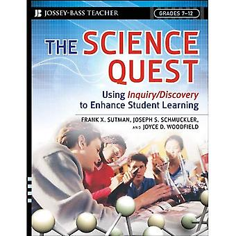 The Science Quest: Using Inquiry/discovery to Enhance Student Learning, Grades 7-12 (Jossey-Bass Teacher)