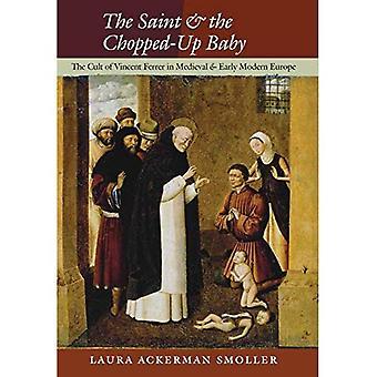 Le Saint et le bébé haché-Up: le culte de Vincent Ferrer dans l'Europe médiévale et moderne