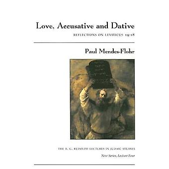 Love, Accusative and Dative: Reflections on Leviticus 19:18