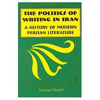 Politik im Iran zu schreiben, eine Geschichte der modernen persischen Literatur