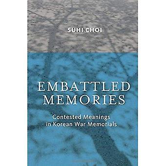 Embattled Memories: Contested Meanings in Korean War Memorials
