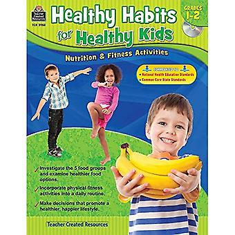 Healthy Habits for Healthy Kids, Grades 1-2: Nutrition & Fitness Activities [With CDROM]