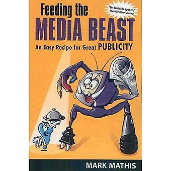 Feeding the Media Beast : An Easy Recipe for Great Publicity
