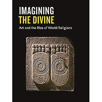 Imagining the Divine: Art and�the Rise of World Religions