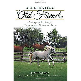 Celebrating Old Friends: Stories from Kentucky's Thoroughbred Retirement Farm