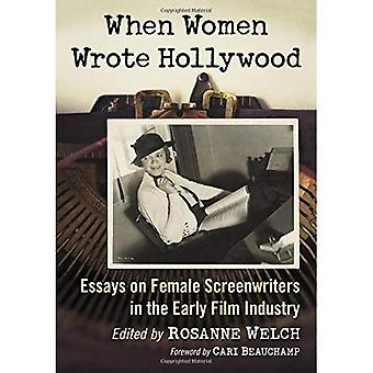 When Women Wrote Hollywood:� Essays on Female Screenwriters in the Early Film Industry