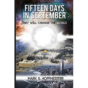 Fifteen Days in September That Will Change the World