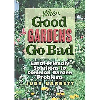 Quelle bonne jardins se gâtent: Éco-Solutions à des problèmes de jardin commun (W. L. Moody Jr. Natural History Series)