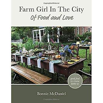 Farm Girl in the City: Of� Food and Love