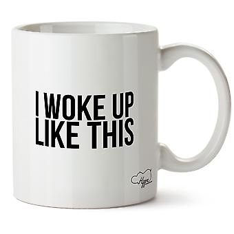 Hippowarehouse I Woke Up Like This Printed Mug Cup Ceramic 10oz