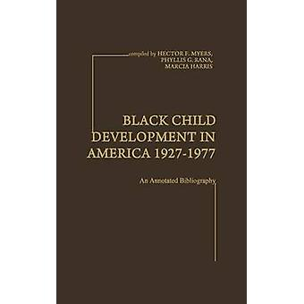 Black Child Development in America 19271977 An Annotated Bibliography by Myers & Hector F.