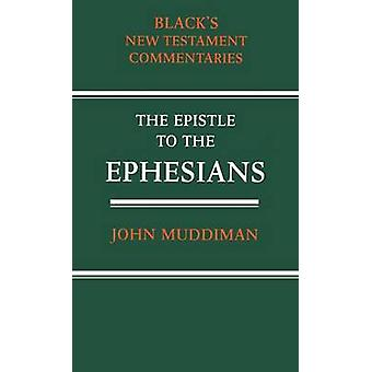 The Epistle to the Ephesians by Muddiman & John