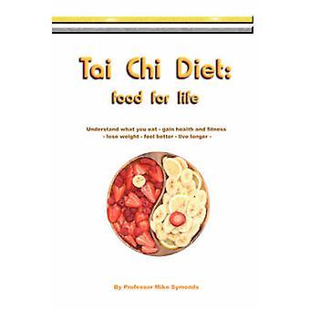 Tai Chi dieet voedsel voor het leven door Symonds & Professor Mike