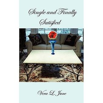 Single and Finally Satisfied by June & Vera L.