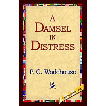 A Damsel in Distress by Wodehouse & P. G.