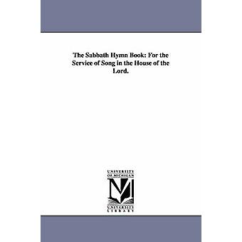 The Sabbath Hymn Book For the Service of Song in the House of the Lord. by Park & Edwards Amasa