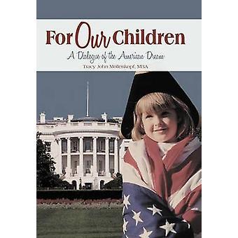 Para nossos filhos um diálogo do americano sonho por Mollenkopf Mba & John Tracy