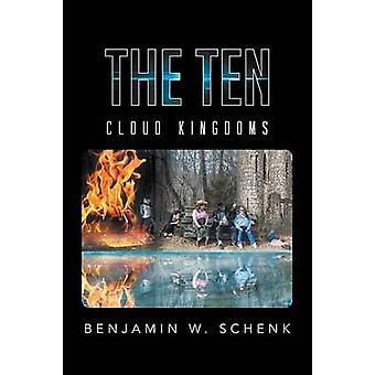 The Ten Cloud Kingdoms by Schenk & Benjamin W.