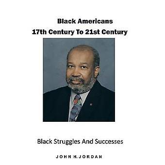 Afroamericanos del siglo XVII al siglo XXI negro luchas y éxitos por Jordan y John H.