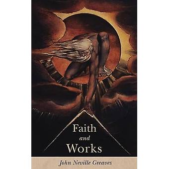 Faith and Works by Greaves & John Neville