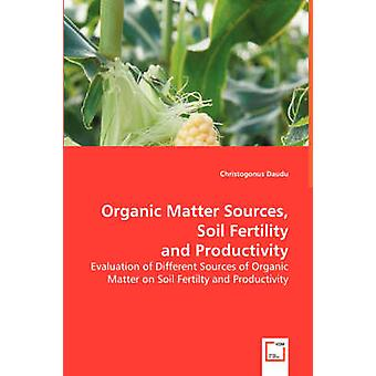 Organic Matter Sources Soil Fertility and Productivity by Daudu & Christogonus