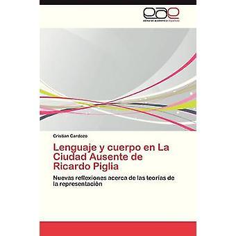 Lenguaje y Cuerpo nl La Ciudad Ausente de Ricardo Piglia door Cardozo Cristian