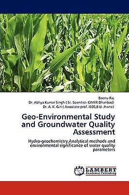 GeoEnvironmental Study and Groundwater Quality Assessment by Raj & Beenu