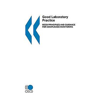 Good Laboratory Practice  OECD Principles and Guidance for Compliance Monitoring by OECD Publishing