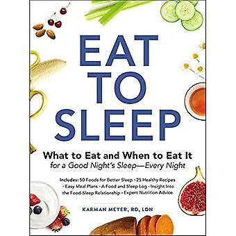 Spis til at sove: Hvad at spise og hvornår man skal spise det for en god nats søvn-hver nat