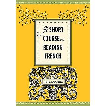 A Short Course in Reading French by Celia Brickman - 9780231156776 Bo