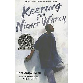 Keeping the Night Watch by Hope Anita Smith - E B Lewis - 97803126593