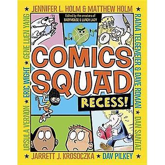 Comics Squad - Recess! by Jennifer L Holm - Matthew Holm - Jarrett J K