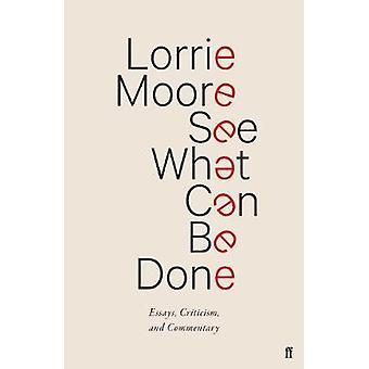 See What Can Be Done - Essays - Criticism - and Commentary by Lorrie M