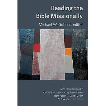 Reading the Bible Missionally by Michael W. Goheen - 9780802872258 Bo