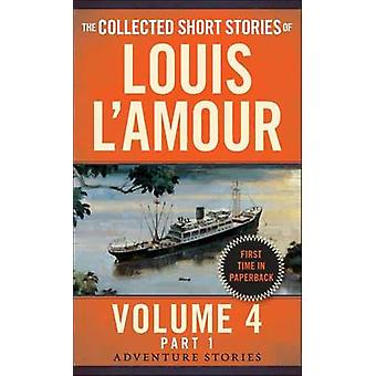 Collected Short Stories of Louis L'amour - Volume 4 - Part 1 - The Adv