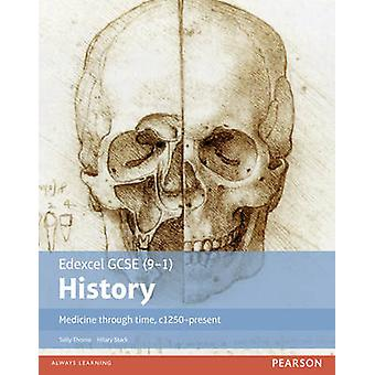 Edexcel GCSE (9-1) History Medicine Through Time - C1250-Present - Stu