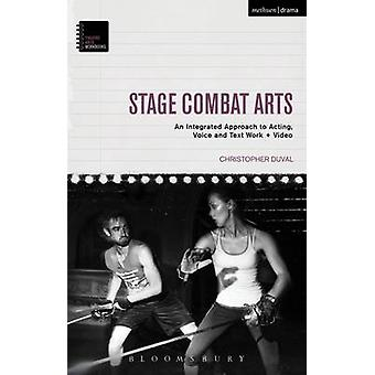 Stage Combat Arts - An Integrated Approach to Acting - Voice - and Tex
