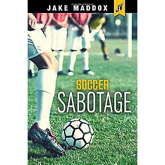 Soccer Sabotage by Jake Maddox - 9781496559340 Book