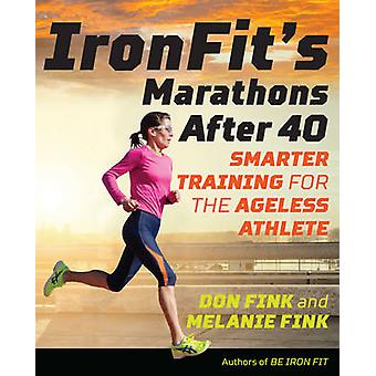 Ironfit's Marathons After 40 - Smarter Training for the Ageless Athlet