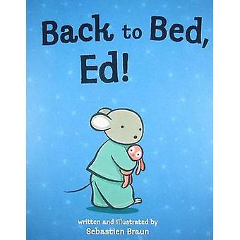 Back to Bed - Ed by Sebastien Braun - Sebastien Braun - 9781561455188