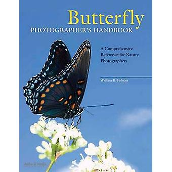 Butterfly Photographer's Handbook by William Folsom - 9781584282471 B