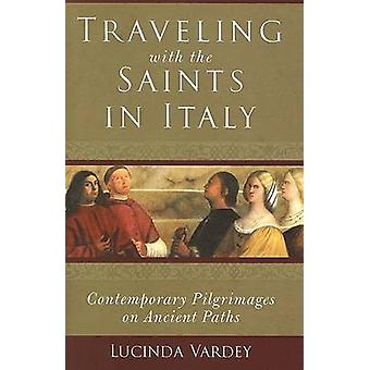 Traveling with the Saints in Italy - Contemporary Pilgrimages on Ancie