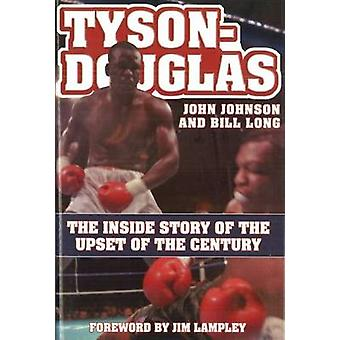 Tyson-Douglas - The Inside Story of the Upset of the Century by John J